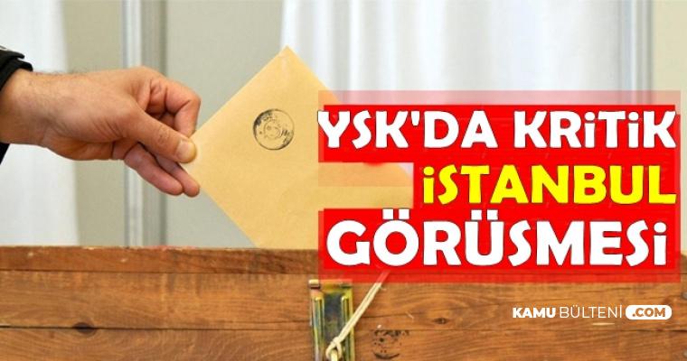 YSK'dan Son Dakika Haberi: İstanbul Kararı Veriliyor