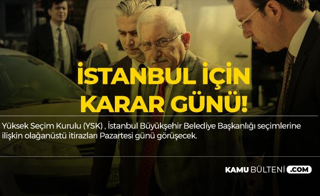 YSK, İstanbul Büyükşehir Belediye Başkanlığı Seçimleri için Olağanüstü İtirazları Pazartesi Görüşecek