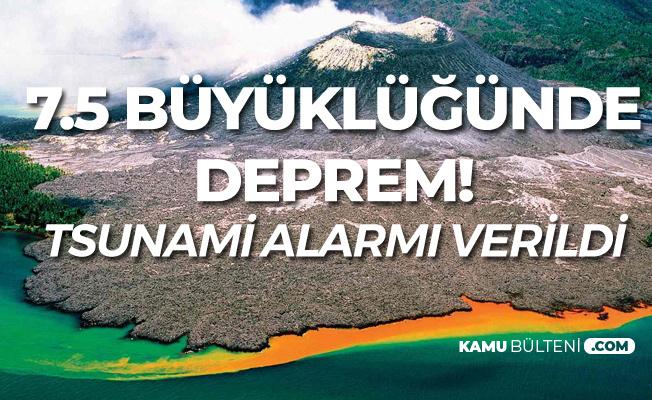 7.5 Depremin Ardından Tsunami Alarmı Verildi! Tüm Dünyanın Gözü Orada