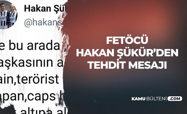 FETÖ'cü Hakan Şükür'den Tehdit: Herkesi Kayıt Ediyoruz