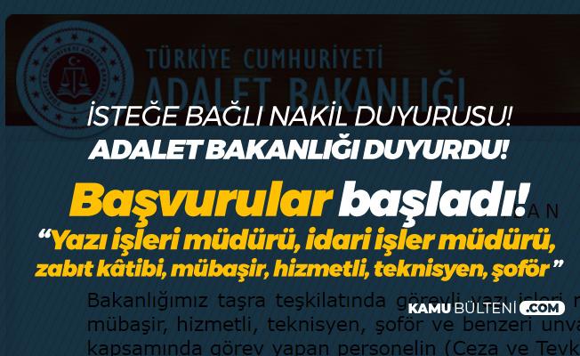 Adalet Bakanlığı'ndan İsteğe Bağlı Nakil Duyurusu Geldi ( Zabıt Katibi, Mübaşir, Hizmetli, Teknisyen ve Şoför...)