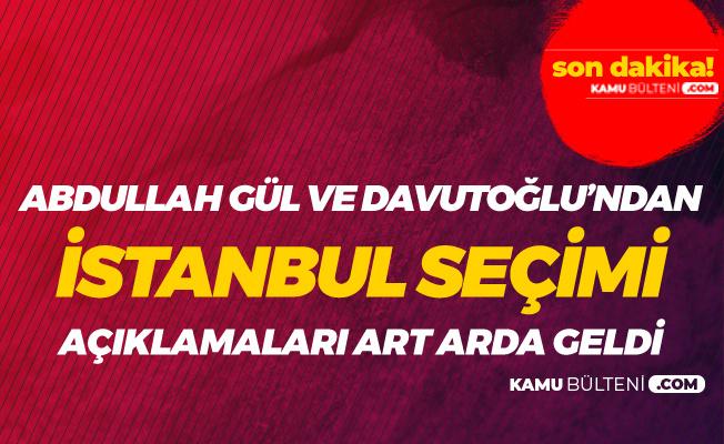 Ahmet Davutoğlu ve Abdullah Gül'den Art Arda 'İstanbul' Açıklamaları