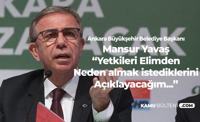 Ankara Büyükşehir Belediye Başkanı Mansur Yavaş : Yakında Açıklayacağım, Herkes Görecek