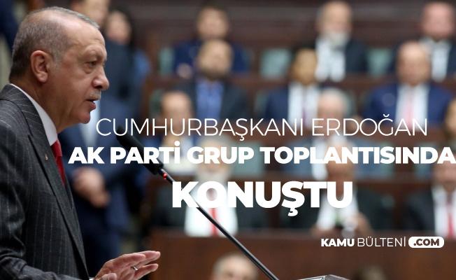 Cumhurbaşkanı Erdoğan 7 Mayıs Salı AK Parti TBMM Grup Toplantısı Konuşması