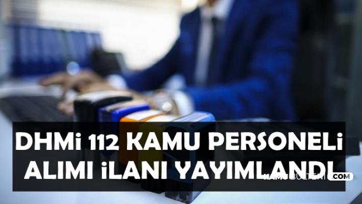DHMİ 112 Kamu Personel Alımı İlanı Yayımlandı