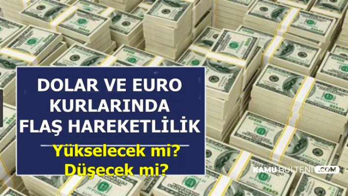 Dolar ve Euro Kurunda Flaş Hareketlilik-Dolar Yükselecek mi Düşecek mi?