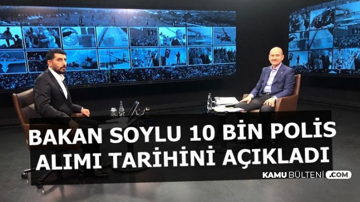 EGM'ye 10 Bin Yeni Polis Alımı Yapılacak: Süleyman Soylu Tarihi Açıklandı