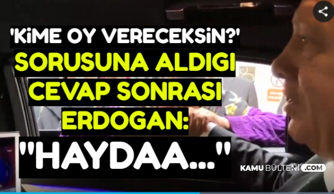 Erdoğan ile Yaşlı Kadın Arasında 'Kime Oy Vereceksin?' Sohbeti