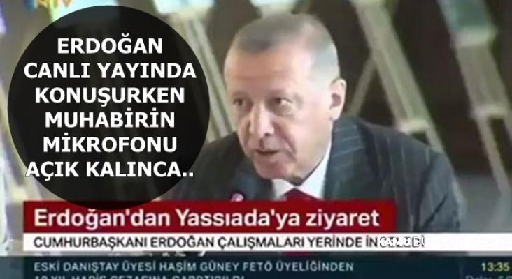 Cumhurbaşkanı Erdoğan , Konuşurken NTV Haber Sunucusu Oğuz Haksever'in Mikrofonu Açık Kaldı: Neresi Yaslı Be?