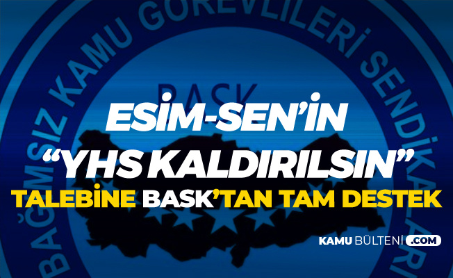 ESİM-SEN'in 'YHS Kaldırılsın' Talebine BASK'tan Tam Destek