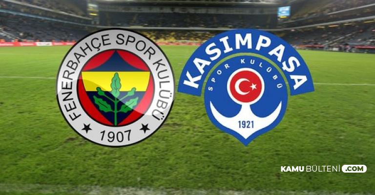 Fenerbahçe Kasımpaşa Maçı Hangi Gün, Saat Kaçta Hangi Kanalda?