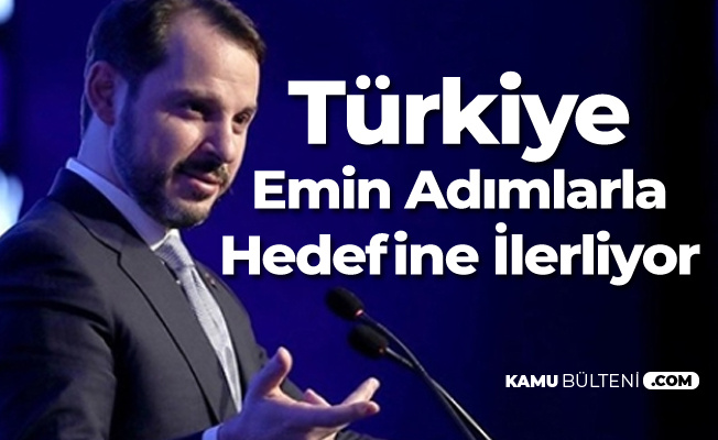 Hazine ve Maliye Bakanı: Türkiye Emin Adımlarla Hedefine Doğru İlerliyor