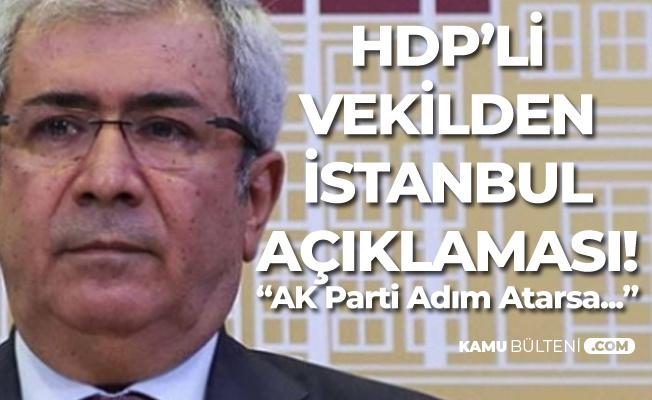 HDP'li Taşçıer: Demokratik Adım Atılırsa İstanbul'da AK Parti'yi Destekleyebiliriz