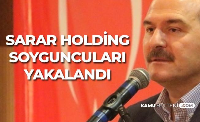 İçişleri Bakanı Süleyman Soylu: Sarar Holding Soyguncuları Yakalandı