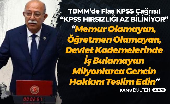 İsmail Koncuk'tan 'KPSS' Konuşması: Milyonlarca İşsiz Gencin Hakkını Teslim Edin!