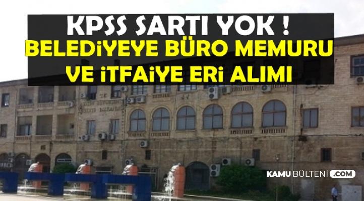 KPSS Şartı Yok: Mersin Belediyesine Büro Memuru ve İtfaiye Eri Alımı