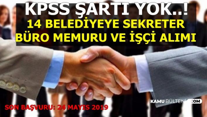 KPSS'siz 14 Şehirde Belediyelere Personel Alımı (İşçi, Gece Bekçisi, Büro Memuru, Sekreter)