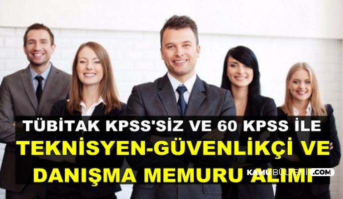 KPSS'siz ve 60 KPSS ile Güvenlikçi, Teknisyen ve Danışma Memuru Alımı İlanı Geldi