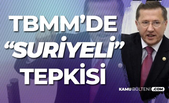 Lütfü Türkkan TBMM'de Konuştu: Suriyeli Olmamak mı Bizim Suçumuz?