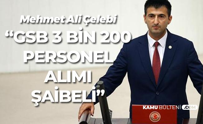 Mehmet Ali Çelebi'den 'GSB 3 Bin 200 Personel Alımı' Çıkışı: Liyakate Uymadınız