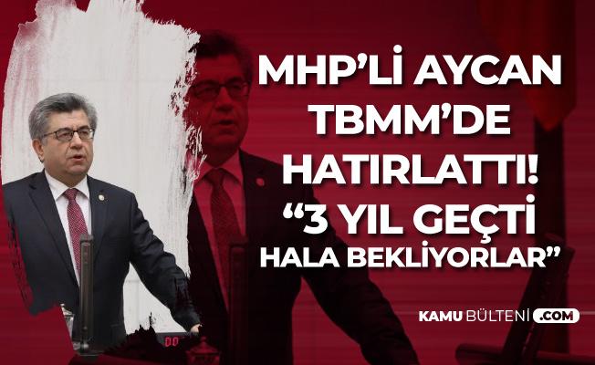 MHP'li Sefer Aycan TBMM'de Hatırlattı! 'Memurların Doğum Sonrası Yarı Zamanlı Çalışma İmkanı için Bekleyişi Sürüyor!'