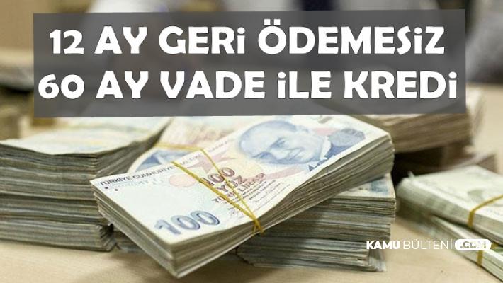 Müjde Geldi: 12 Ay Geri Ödemesiz 60 Ay Vade ile Kredi Kampanyası Başladı