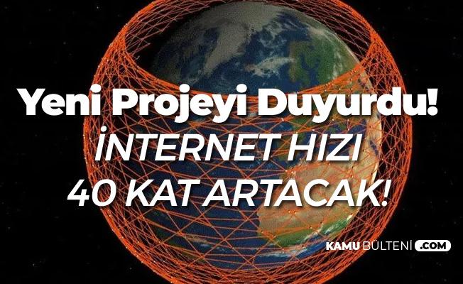 Musk Duyurdu: İnternet Hızı 40 Kat Artacak