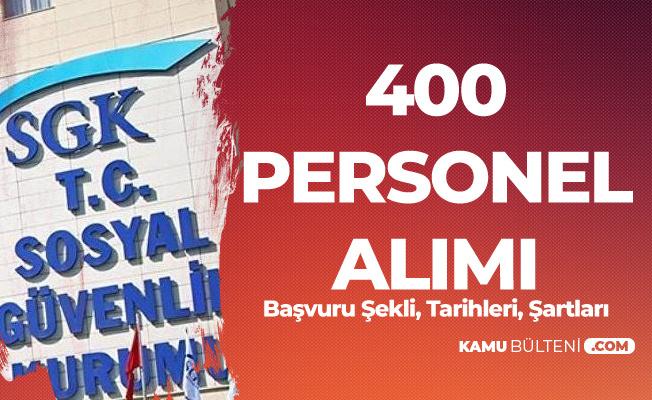 SGK 400 Yeni Personel Alımı Başvuru Şekli, Tarihleri ve Şartları
