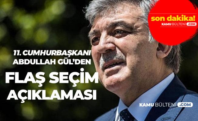Son Dakika! Abdullah Gül'den Flaş Seçim Açıklaması!