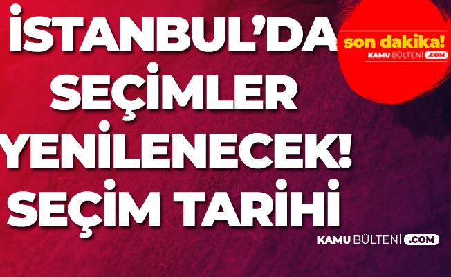 Son Dakika: İstanbul'da Seçim Yenilenecek