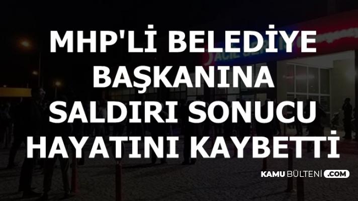 Son Dakika: MHP'li Belediye Başkanı İhsan Öztoklu Öldürüldü