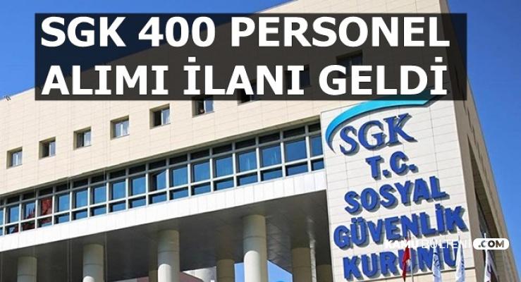 Sosyal Güvenlik Kurumu (SGK) 400 Kamu Personeli Alımı İlanı Yayımlandı