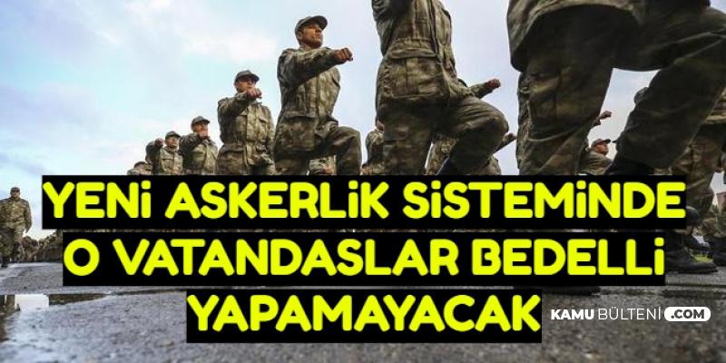 Tek Tip Askerlikte O Vatandaşlar Bedelli Askerlik Yapamayacak