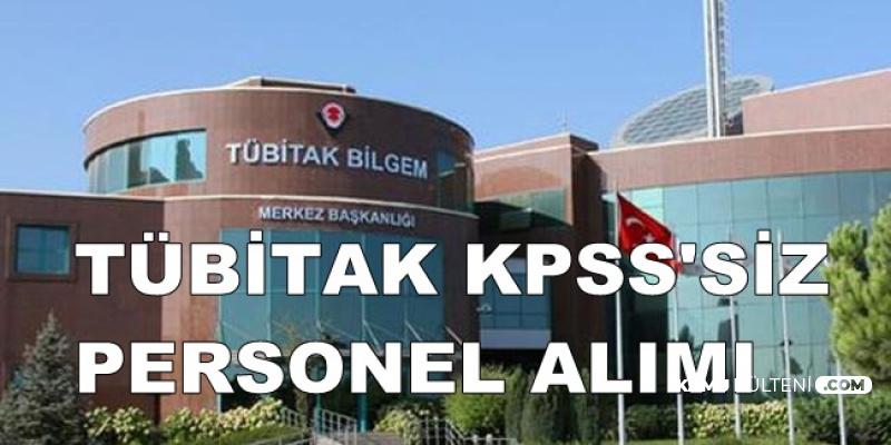 TÜBİTAK İlan Yayımladı: Kadrolu KPSS'siz 30 Personel Alımı