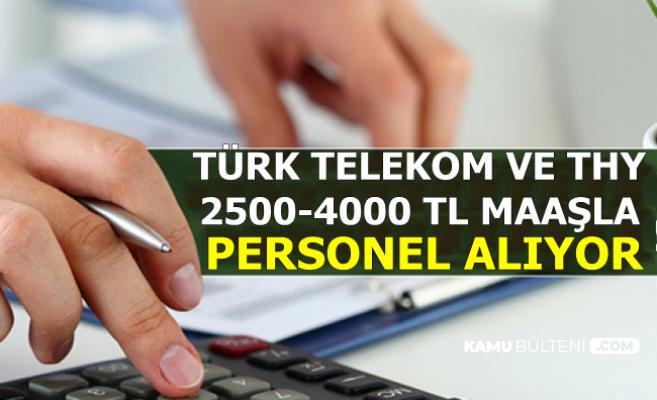Türk Telekom ve THY 2500-4000 TL Maaşla Personel Alımı (İŞKUR ve Kariyer İlanları)