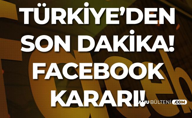 Türkiye'den Facebook Hakkında Flaş Karar!