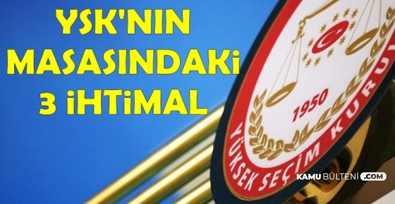 YSK'nın Masasında İstanbul Seçimleri İçin 3 İhtimal
