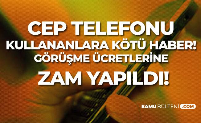 Yurtiçi ve Yurtdışı Cep Telefonu Görüşmelerine Zam