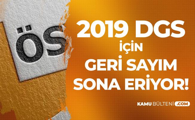 2019 Dikey Geçiş Sınavı için Geri Sayımda Sona Geliniyor ! DGS Giriş Belgeleri Yayımlandı, DGS Sınav Tarihi