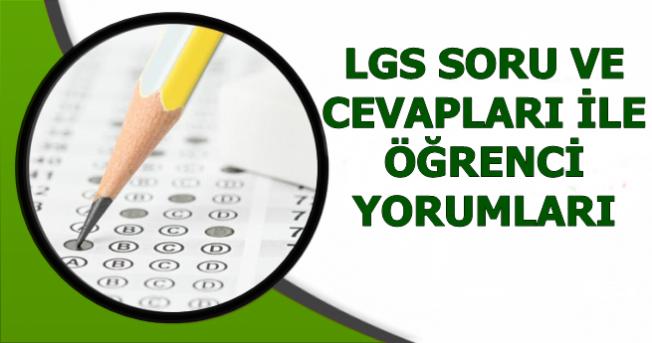 2019 LGS Soru ve Cevapları ile Öğrenci Yorumları (Sonuç Açıklama Tarihi)