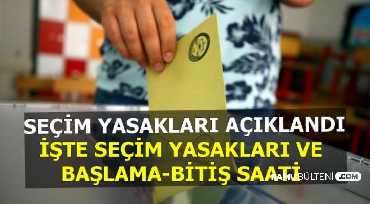 23 Haziran Seçim Yasakları Açıklaması Geldi-İşte Seçim Yasakları, Başlama ve Bitiş Saati