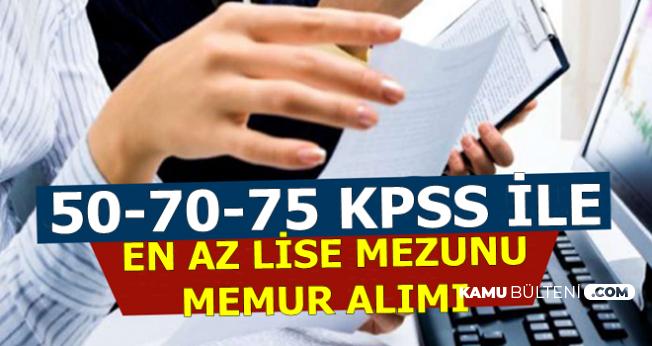 50-70-75 KPSS ile Kamuya En Az Lise Mezunu Memur Alımı