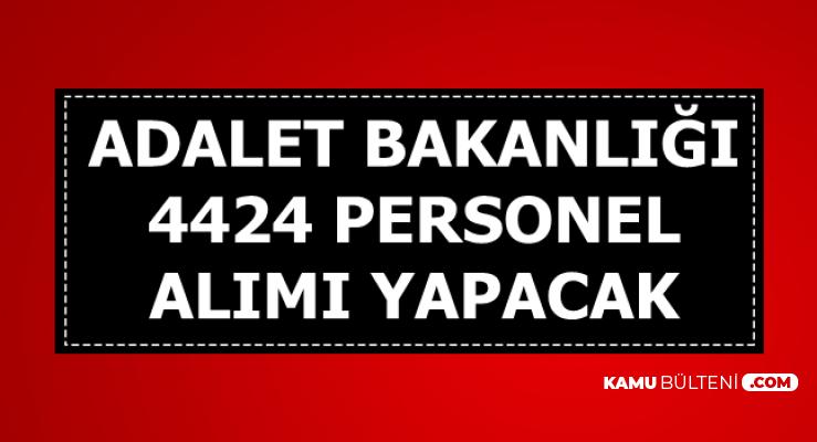 Adalet Bakanlığı 4 Bin 424 Kamu Personeli Alımı İlanı Yayımlandı