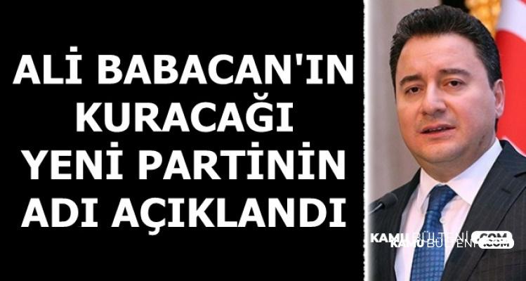Ali Babacan'ın Yeni Partisinin Adı Açıklandı