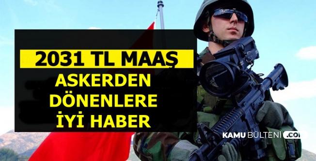 Askerden Dönene 2031 TL'ye Kadar İŞKUR'dan Maaş