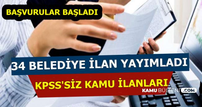 Başvurular Başladı: 34 Belediyeye KPSS'siz Kamu Personel Alımı