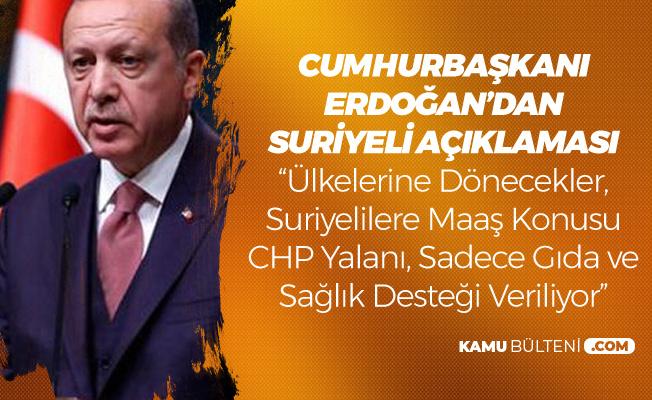 Cumhurbaşkanı Erdoğan'dan Son Dakika Suriyeli Çıkışı! 'CHP'nin Yalanı'