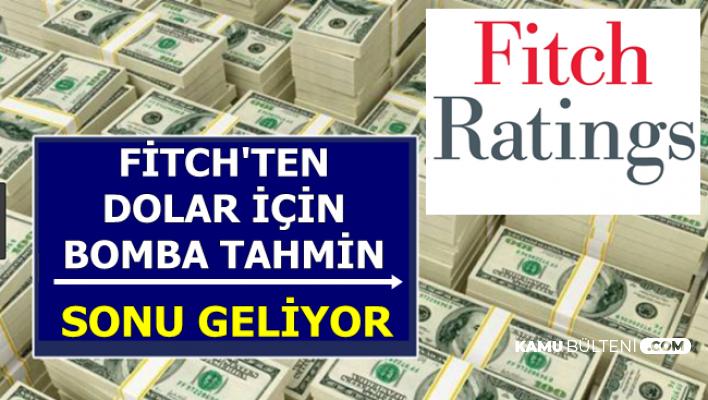 Dolar Hakkında Fitch'ten Flaş Açıklama: Sonu Geliyor