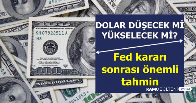 Dolar Kuru Yükselecek mi , Düşecek mi? İşte Son Dolar Tahmini