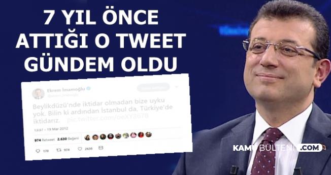 Ekrem İmamoğlu'nun 7 Yıl Önce Attığı O Tweet Gündem Oldu